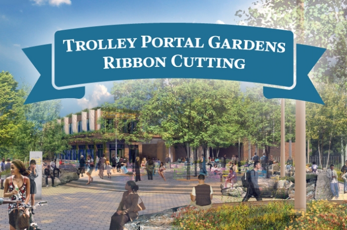 Join UCD for a Ribbon Cutting for Trolley Portal Gardens ...