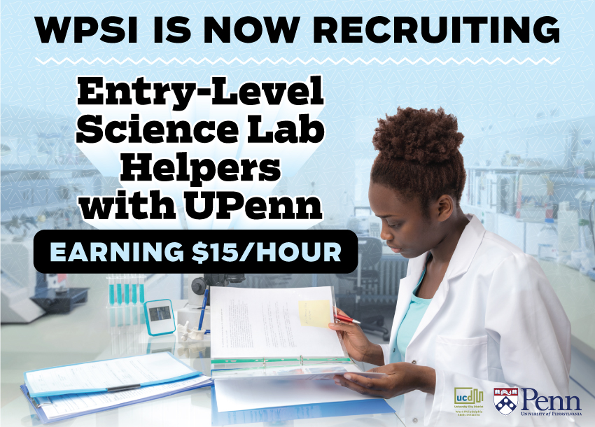 WPSI is now recruiting Entry-Level Science Lab Helpers with UPenn earning $15/hour